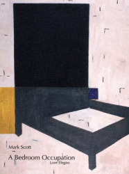 Mark Scott: Bedroom Occupation: Love Elegies