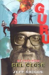 Jeff Griggs: Guru : My Days with Del Close