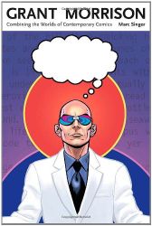 : Grant Morrison: Combining the Worlds of Contemporary Comics
