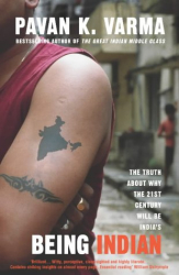 Pavan K. Varma: Being Indian: Inside the real India