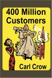 Carl Crow: 400 Million Customers