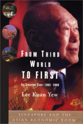 Lee  Kuan Yew: From Third World to First : The Singapore Story: 1965-2000
