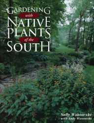 Sally Wasowski: Gardening With Native Plants of the South