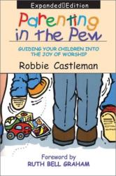 Robbie Castleman: Parenting in the Pew