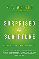 N. T. Wright: Surprised by Scripture