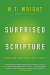 N. T. Wright: Surprised by Scripture: Engaging Contemporary Issues