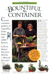 Rose Marie Nichols McGee: McGee & Stuckey's Bountiful Container: A Container Garden of Vegetables, Herbs, Fruits, and Edible Flowers