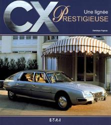Dominique Pagneux: CX : Une lignée prestigieuse