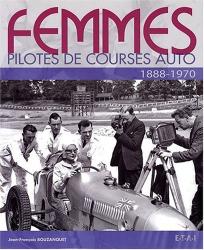 Jean-François Bouzanquet: Femmes pilotes de course auto : 1888-1970