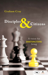 Graham Cray: Disciples and Citizens: A Vision for Distinctive Living