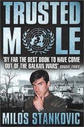 Milos Stankovic: Trusted Mole