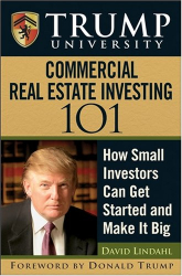 David Lindahl: Trump University Commercial Real Estate 101: How Small Investors Can Get Started and Make It Big