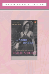 Carol Shields: Stone Diaries, The (Essential Edition): (Penguin Essential Edition)