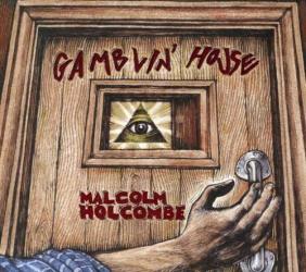 Malcolm Holcombe - Gamblin' House
