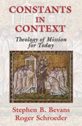 Stephen B. Bevans: Constants in Context: A Theology of Mission for Today (American Society of Missiology Series)