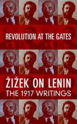 Slavoj Zizek: Revolution at the Gates: Lenin's 1917 Writings