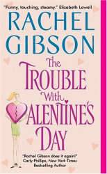 Rachel Gibson: The Trouble with Valentine's Day