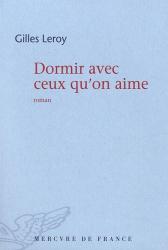 Gilles Leroy: Dormir avec ceux qu'on aime