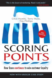 Clive Humbly: Scoring Points: How Tesco Continues to Win Customer Loyalty