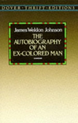 James Weldon Johnson: The Autobiography of an Ex-Colored Man