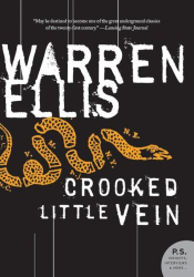 Warren Ellis: Crooked Little Vein: A Novel (P.S.)