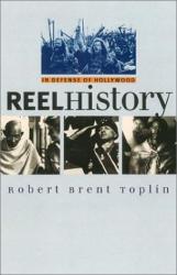 Robert Brent Toplin: Reel History: In Defense of Hollywood (Cultureamerica)
