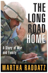 Martha Raddatz: The Long Road Home: A Story of War and Family