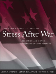 Julia M. Whealin, Ph.D.: Clinician's Guide to Treating Stress After War: Education and Coping Interventions for Veterans