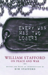 William Stafford: Every War Has Two Losers: William Stafford on Peace and War