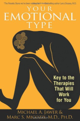 Michael A. Jawer: Your Emotional Type: Key to the Therapies That Will Work for You