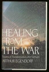 Arthur Egendorf: Healing from the War: Trauma and Transformation After Vietnam
