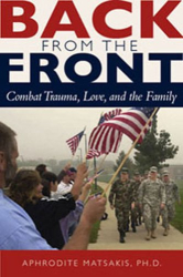 Aphrodite Matsakis: Back from the Front: Combat Trauma, Love, and the Family