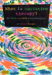 Alice Morgan: What is Narrative Therapy?: An Easy to Read Introduction (Gecko 2000)