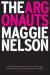 Maggie Nelson: The Argonauts