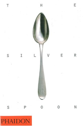 Phaidon Press: The Silver Spoon