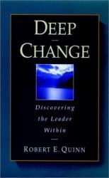Robert E.  Quinn: Deep Change : Discovering the Leader Within (Jossey-Bass Business & Management Series)
