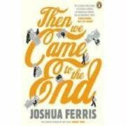 Joshua Ferris: Then We Came to the End