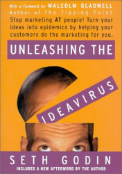 Seth Godin: Unleashing the ideavirus