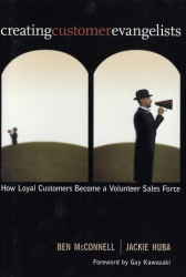 Ben McConnell & Jackie Huba: Creating Customer Evangelists: How Loyal Customers Become a Volunteer Sales Force