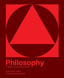 Scott Paeth: Philosophy: A Short, Visual Introduction (Christianity and the Liberal Arts)