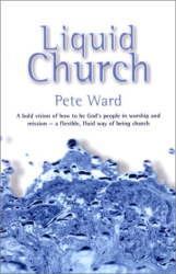 Pete Ward: Liquid Church
