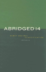 Melvil Dewey: Abridged Dewey Decimal Classification and Relative Index