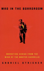 Gabriel Stricker: Mao in the Boardroom: Marketing Genius from the Mind of the Master Guerrilla