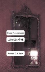 Hans Pleschinski: Ludwigshöhe
