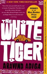 Aravind Adiga: The White Tiger: A Novel (Man Booker Prize)
