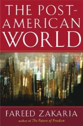 Fareed Zakaria: The Post-American World
