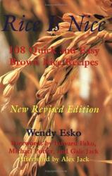 Rice Is Nice: By Wendy Esko