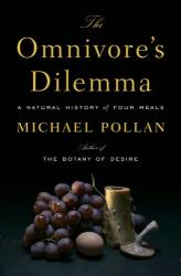 Pollan : The Omnivore's Dilemma