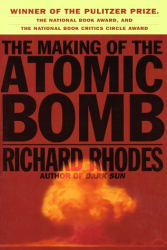 Richard Rhodes: Making of the Atomic Bomb