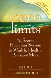 Joe Vitale: Zero Limits: The Secret Hawaiian System for Wealth, Health, Peace, and More